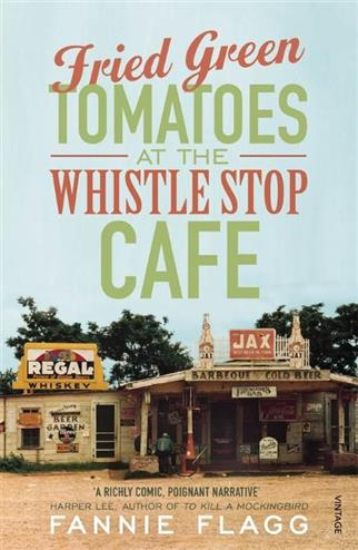 9780099143710 - Fried green tomatoes at the wistle stop cafe